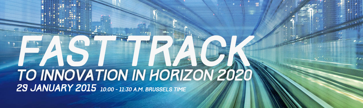 Fast track to innovation in Horizon 2020