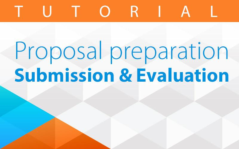 tutorial_-_proposal_preparation_submission_evaluation